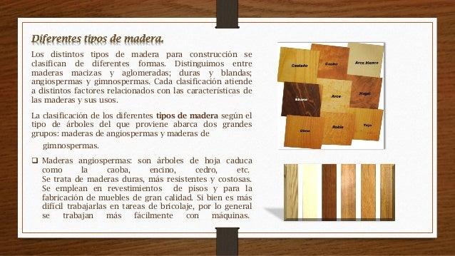 Propiedades de la madera for Tipos de arboles y sus caracteristicas