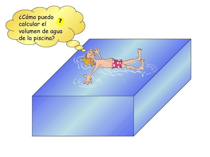 Propiedades de la materia for Calcular volumen piscina