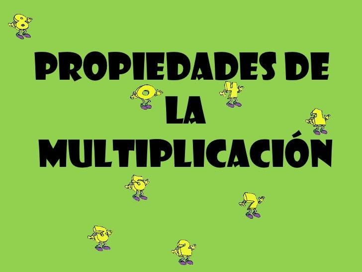 Propiedades De La Multiplicaci N