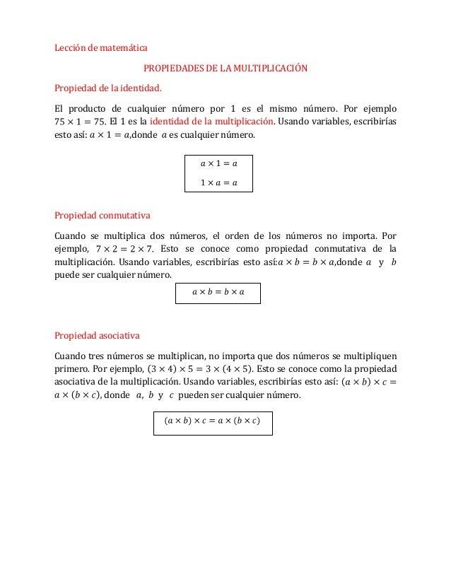 Lección de matemática PROPIEDADES DE LA MULTIPLICACIÓN Propiedad de la identidad. El producto de cualquier número por 1 es...