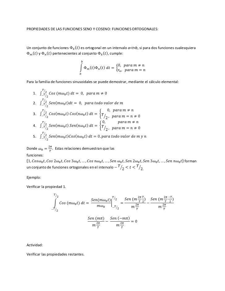 PROPIEDADES DE LAS FUNCIONES SENO Y COSENO: FUNCIONES ORTOGONALES:Un conjunto de funciones        es ortogonal en un inter...