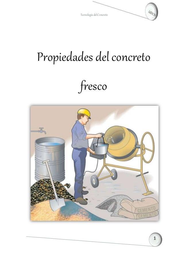 TecnologíadelConcreto Propiedades del concreto fresco