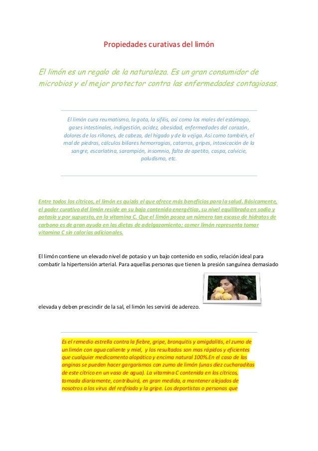Propiedades curativas del limónEl limón es un regalo de la naturaleza. Es un gran consumidor demicrobios y el mejor protec...