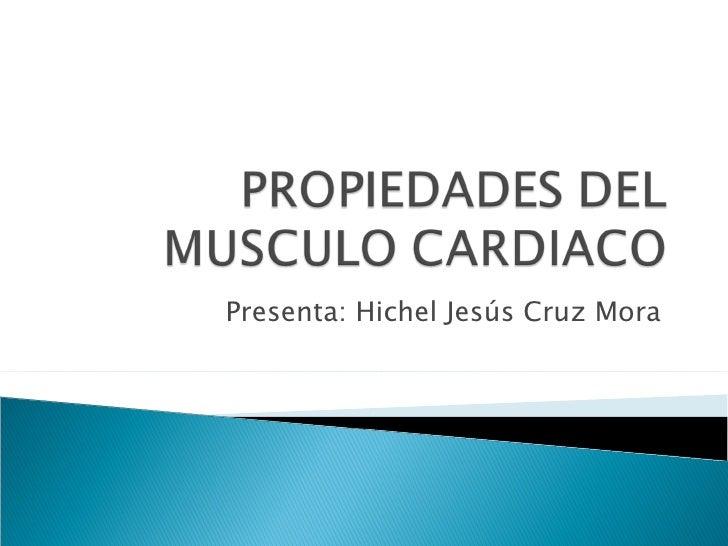 Presenta: Hichel Jesús Cruz Mora