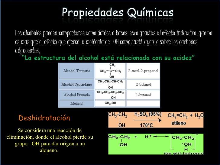 Propiedades Químicas   Los alcoholes pueden comportarse como ácidos o bases, esto gracias al efecto inductivo, que no   es...