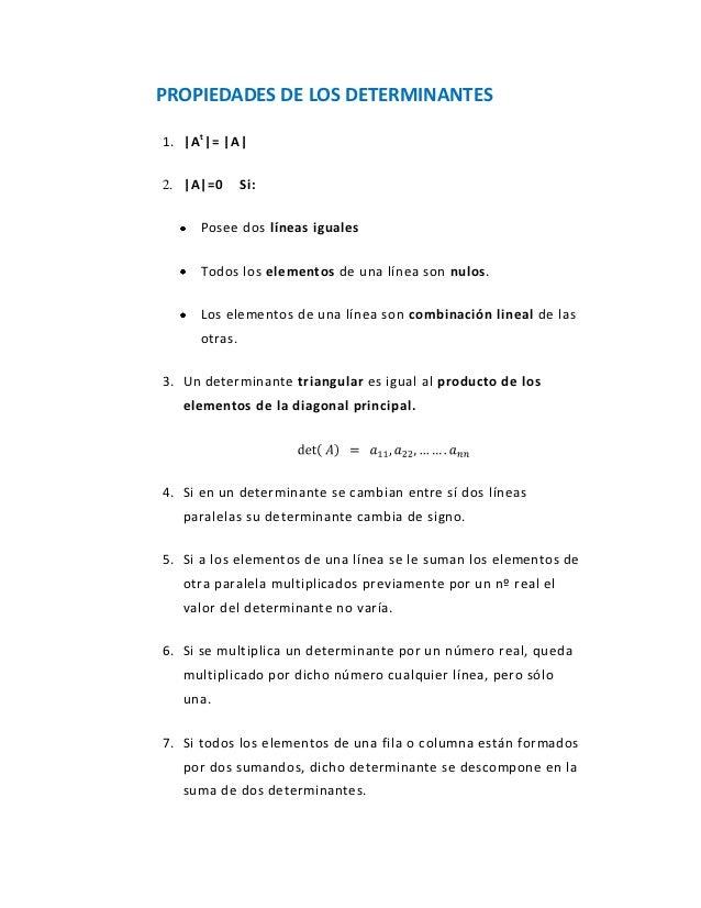 PROPIEDADES DE LOS DETERMINANTES1. |A t |= |A|2. |A|=0       Si:      Posee dos líneas iguales      Todos los elementos de...