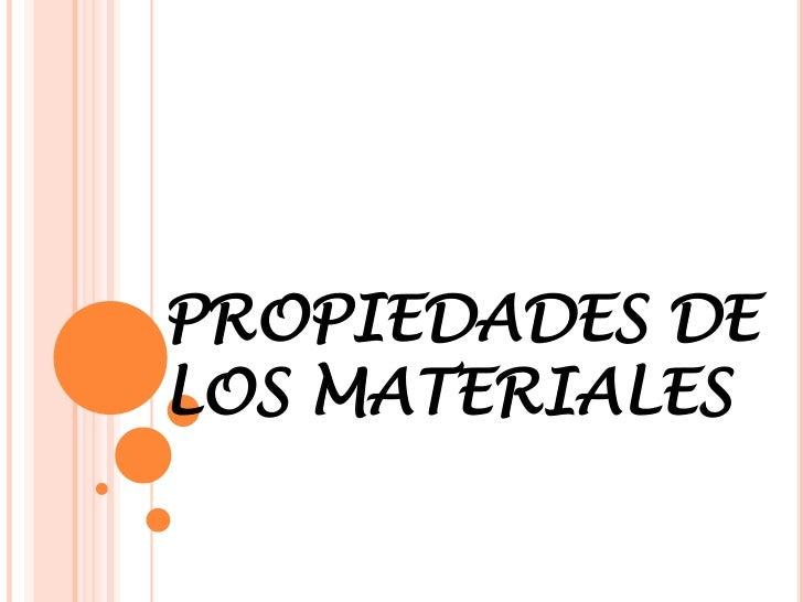 PROPIEDADES DELOS MATERIALES