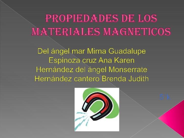    Materiales Magnéticos: Estos materiales      son aquellos que poseen una forma       especializada de energía que esta...