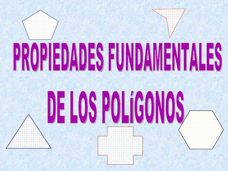 PROPIEDADNuméricamente: El número lados, número devértices, número de ángulos interiores y número deángulos exteriores son...