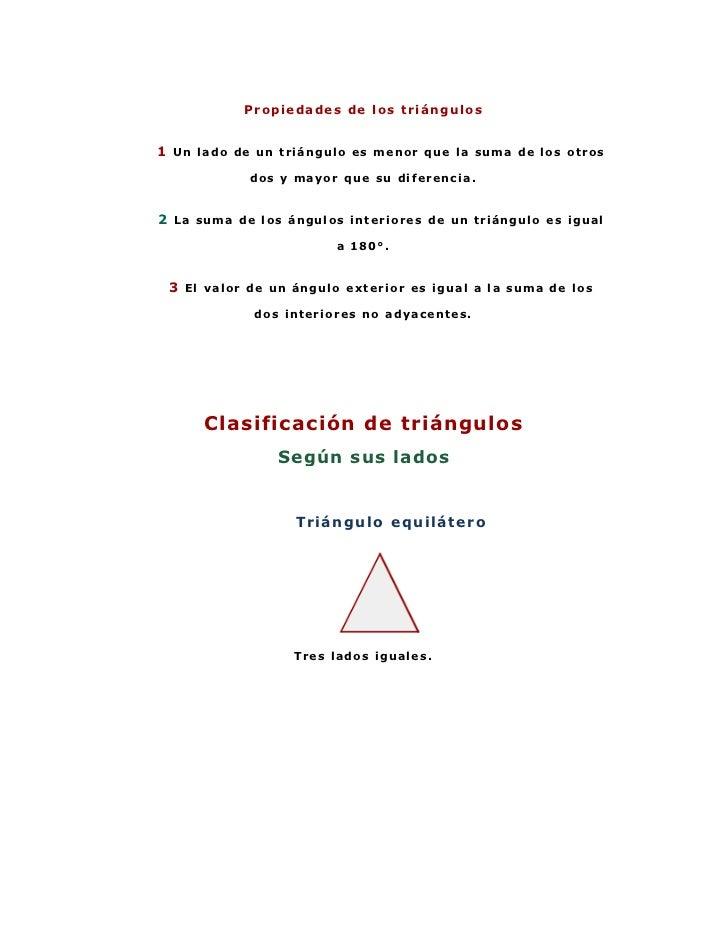 Propiedades de los triángulos<br />1 Un lado de un triángulo es menor que la suma de los otros dos y mayor que su diferenc...