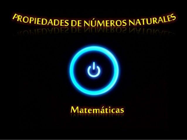 Propiedades o Leyes  Básicas de los Números              Conmutativa  Asociativa                  Identidad               ...