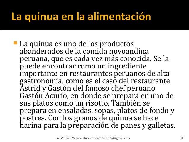  La quinua es uno de los productos abanderados de la comida novoandina peruana, que es cada vez más conocida. Se la puede...