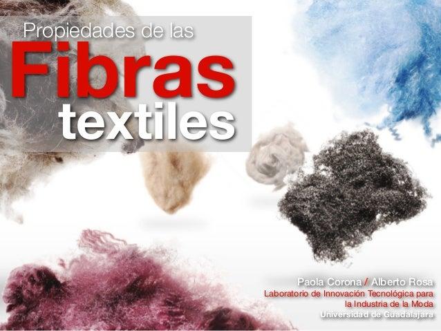 Propiedades de lasFibras   textiles                             Paola Corona / Alberto Rosa                     Laboratori...