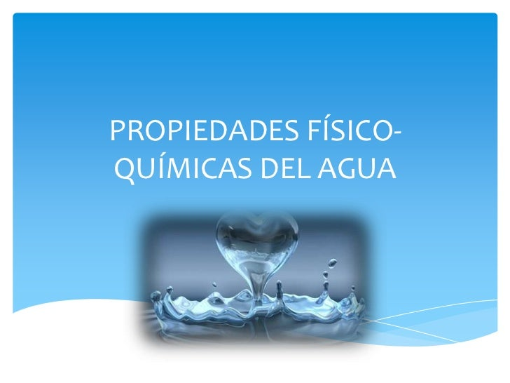 PROPIEDADES FÍSICO-QUÍMICAS DEL AGUA<br />