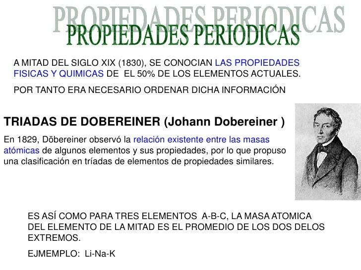 A MITAD DEL SIGLO XIX (1830), SE CONOCIAN LAS PROPIEDADES   FISICAS Y QUIMICAS DE EL 50% DE LOS ELEMENTOS ACTUALES.   POR ...