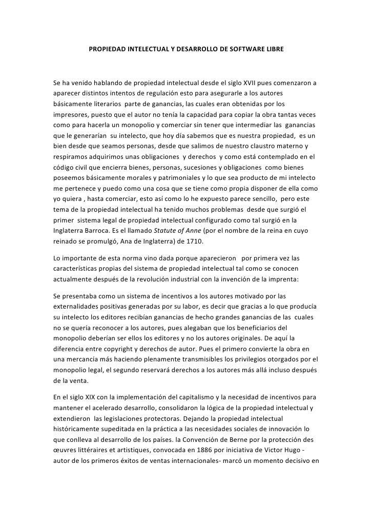 PROPIEDAD INTELECTUAL Y DESARROLLO DE SOFTWARE LIBRE<br />Se ha venido hablando de propiedad intelectual desde el siglo XV...