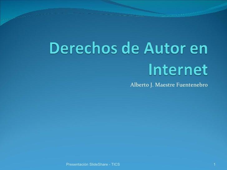 Alberto J. Maestre Fuentenebro Presentación SlideShare - TICS