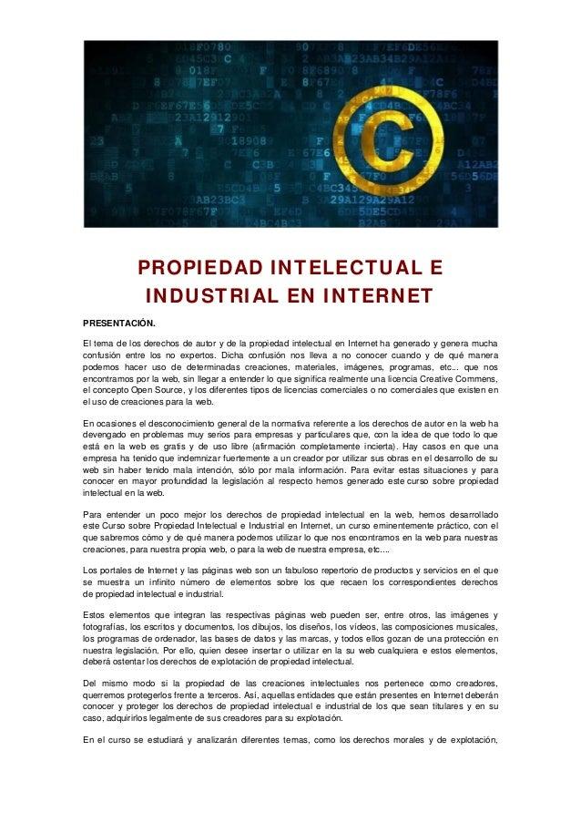 PROPIEDAD INTELECTUAL E INDUSTRIAL EN INTERNET PRESENTACIÓN. El tema de los derechos de autor y de la propiedad intelectua...