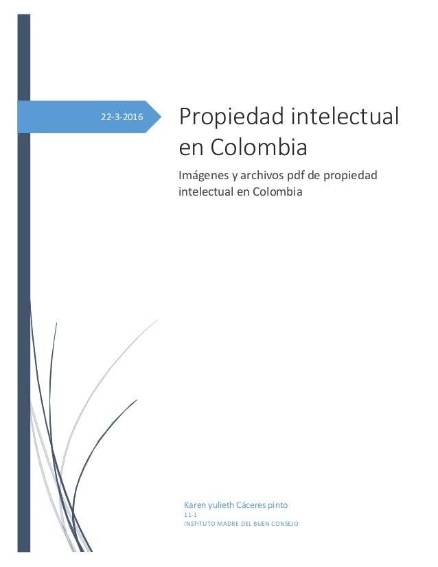 22-3-2016 Propiedad intelectual en Colombia Imágenes y archivos pdf de propiedad intelectual en Colombia Karen yulieth Các...
