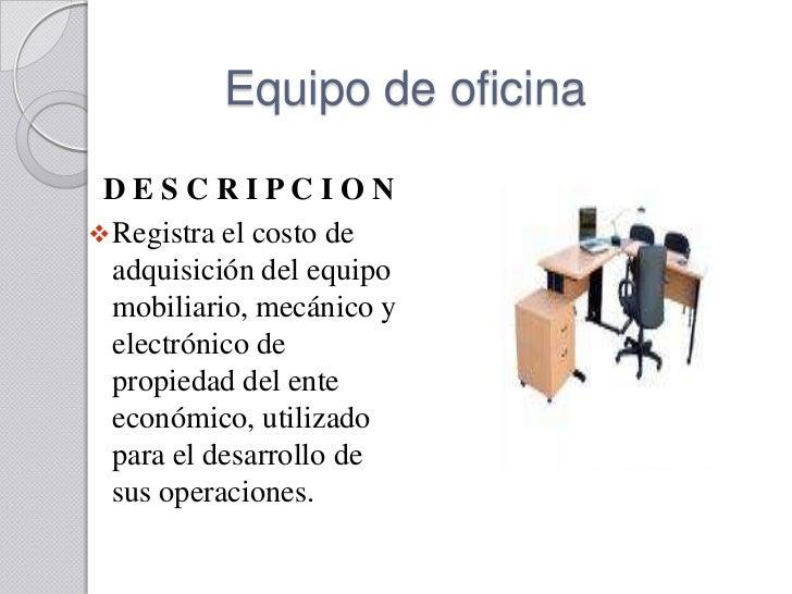 Propiedad planta y equipo for Equipamiento para oficinas