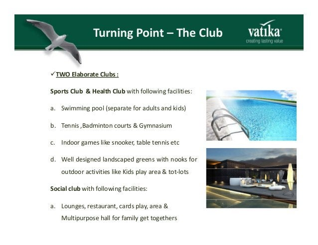 TurningPoint– TheClub TWO Elaborate Clubs :TWO Elaborate Clubs : Sports Club & Health Club with following facilities: S...