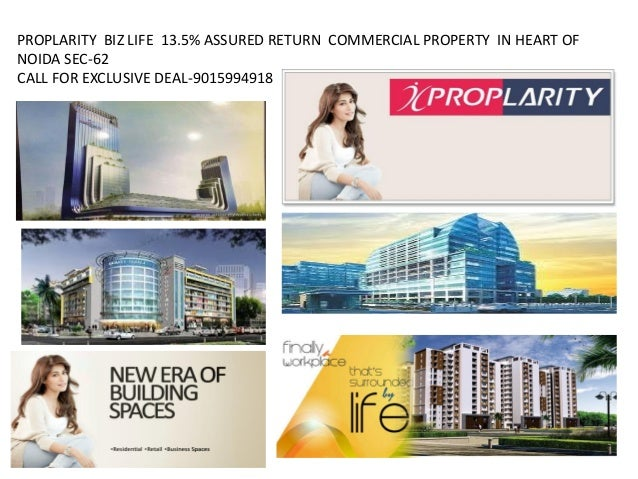 PROPLARITY BIZ LIFE 13.5% ASSURED RETURN COMMERCIAL PROPERTY IN HEART OF NOIDA SEC-62 CALL FOR EXCLUSIVE DEAL-9015994918