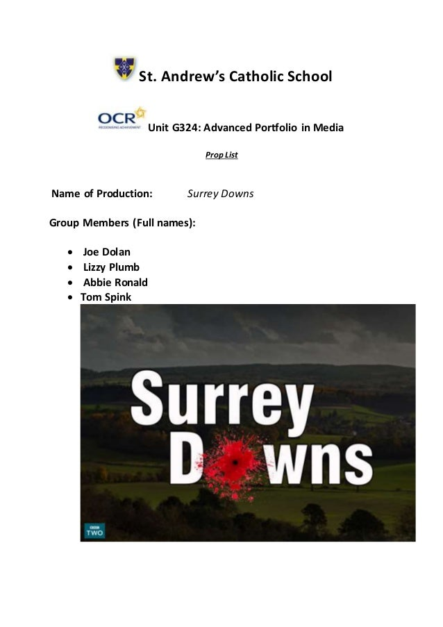 St. Andrew's Catholic School Unit G324: Advanced Portfolio in Media Prop List Name of Production: Surrey Downs Group Membe...