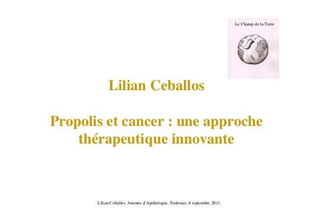 Lilian CeballosPropolis et cancer : une approchethérapeutique innovanteLe Champ de la TerreLilian Ceballos. Journée d'Apit...