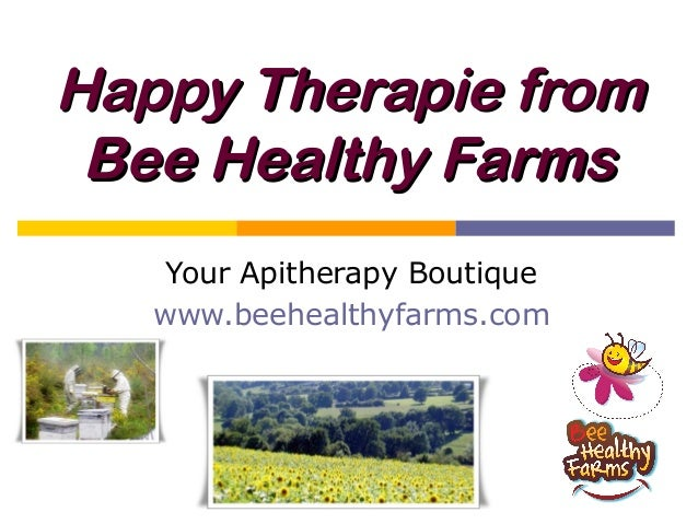 Happy Therapie from Bee Healthy Farms    Your Apitherapy Boutique   www.beehealthyfarms.com
