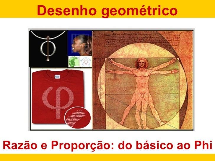 Desenho geométricoRazão e Proporção: do básico ao Phi