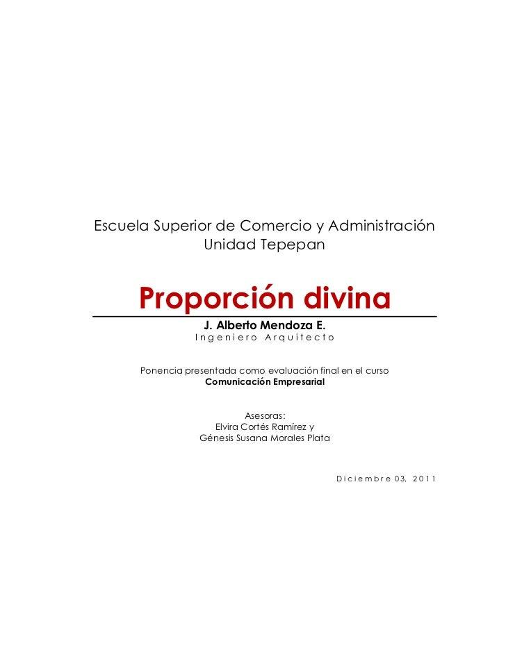 Escuela Superior de Comercio y Administración               Unidad Tepepan     Proporción divina                   J. Albe...