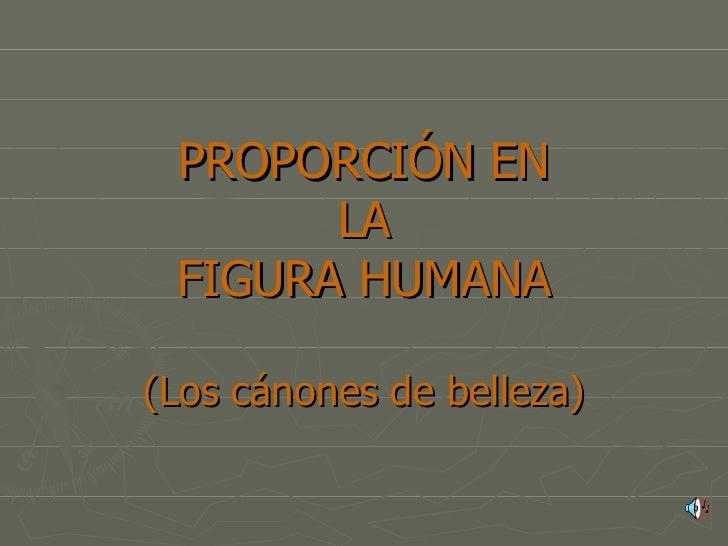 PROPORCIÓN EN LA FIGURA HUMANA (Los cánones de belleza)