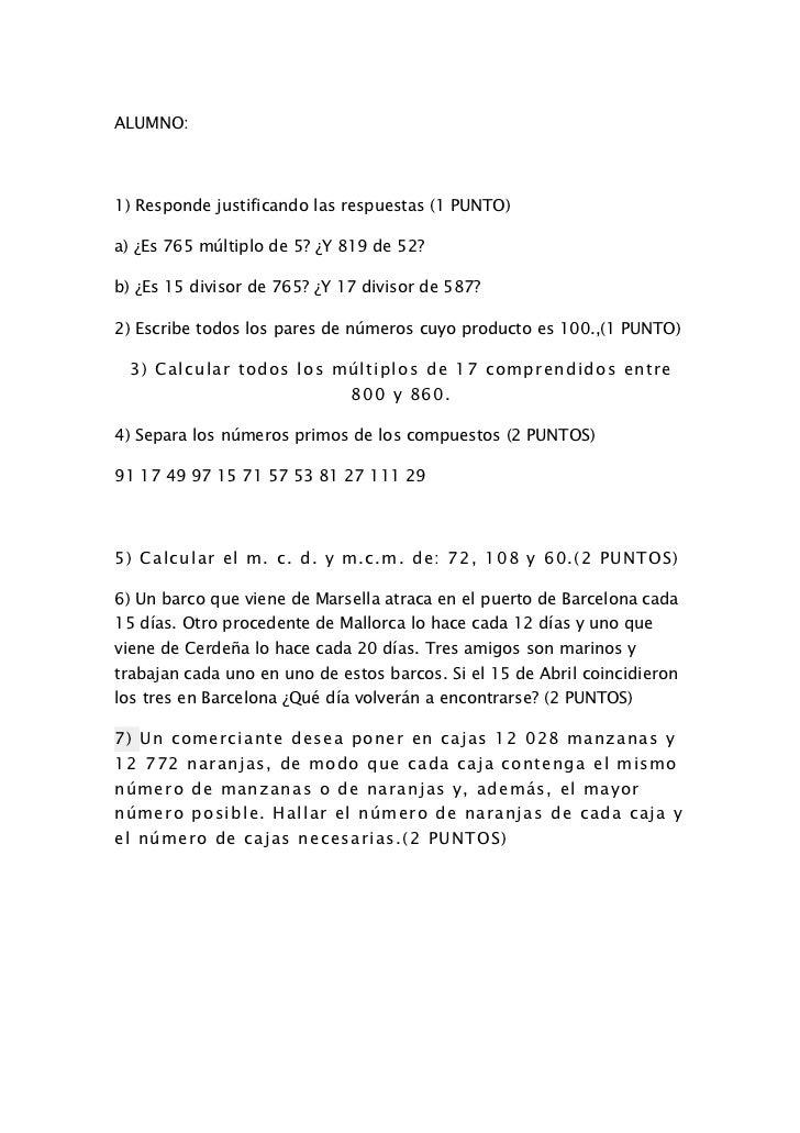 ALUMNO:1) Responde justificando las respuestas (1 PUNTO)a) ¿Es 765 múltiplo de 5? ¿Y 819 de 52?b) ¿Es 15 divisor de 765? ¿...