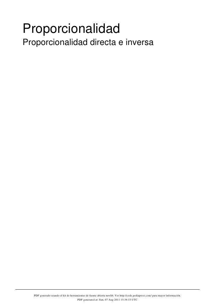 ProporcionalidadProporcionalidad directa e inversa  PDF generado usando el kit de herramientas de fuente abierta mwlib. Ve...