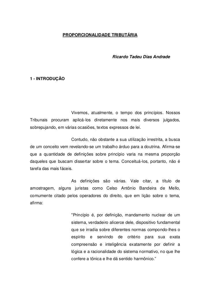 PROPORCIONALIDADE TRIBUTÁRIA                                            Ricardo Tadeu Dias Andrade1 - INTRODUÇÃO          ...