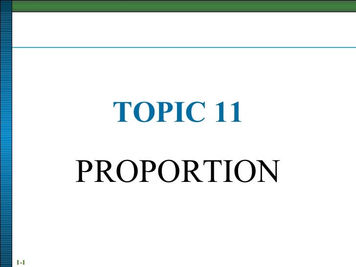 TOPIC 11 PROPORTION
