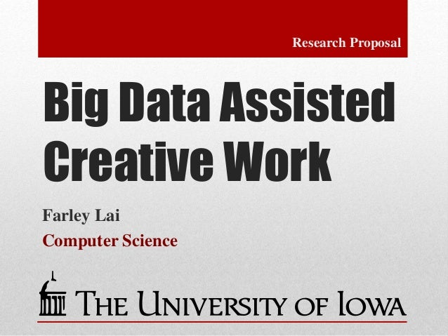 Big Data Assisted Creative Work Farley Lai Computer Science Research Proposal