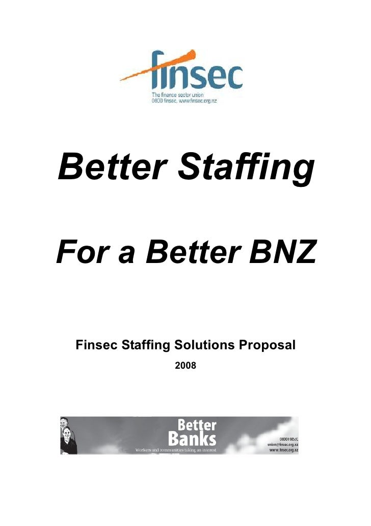Better Staffing  For a Better BNZ   Finsec Staffing Solutions Proposal                 2008