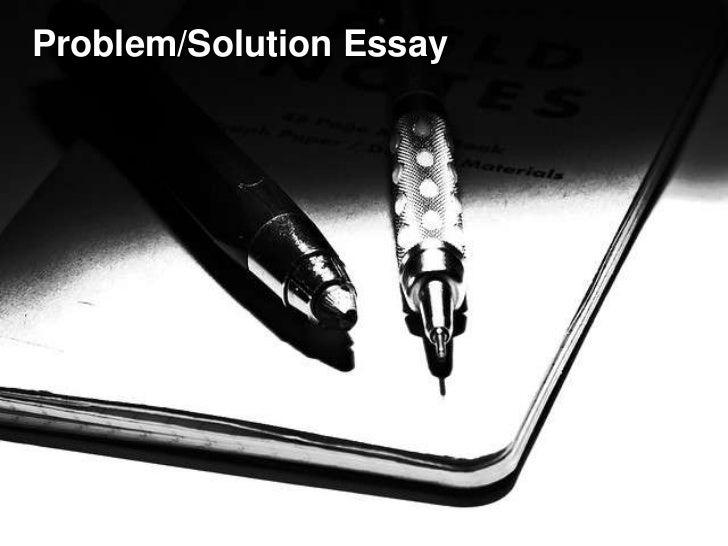Problem Solution Essay