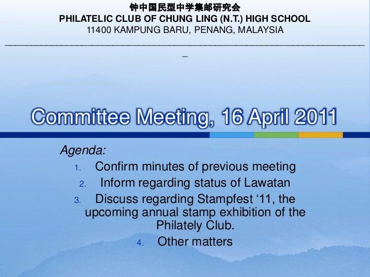 Committee Meeting, 16 April 2011<br />钟中国民型中学集邮研究会<br />PHILATELIC CLUB OF CHUNG LING (N.T.) HIGH SCHOOL<br />11400 KAMPUN...
