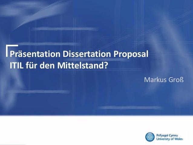 Präsentation Dissertation ProposalITIL für den Mittelstand?Markus Groß