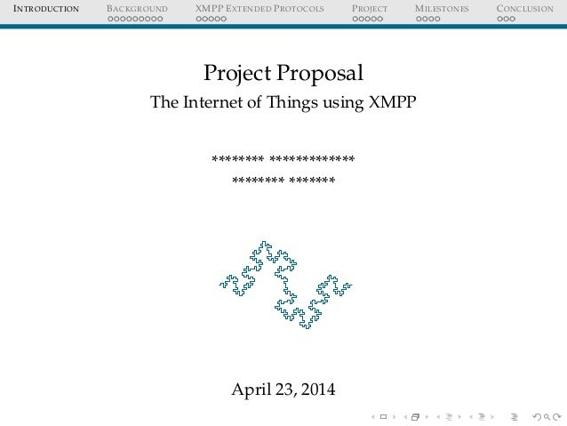 INTRODUCTION BACKGROUND XMPP EXTENDED PROTOCOLS PROJECT MILESTONES CONCLUSION Project Proposal The Internet of Things usin...