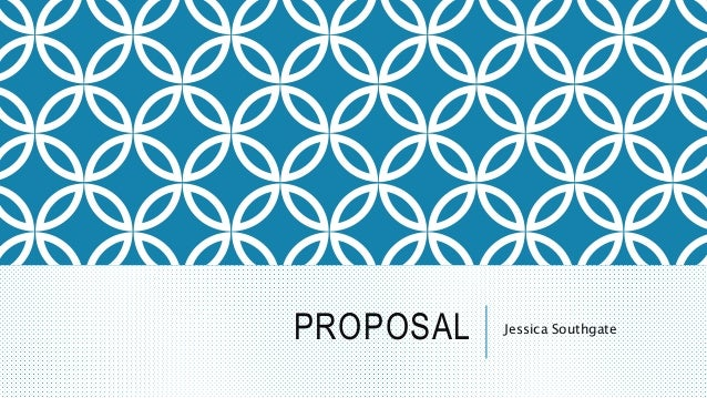 PROPOSAL Jessica Southgate