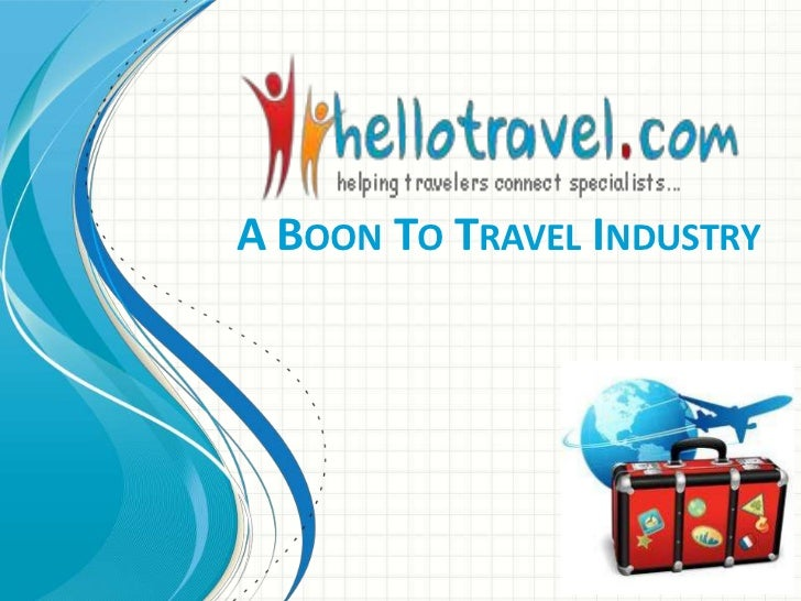A BOON TO TRAVEL INDUSTRY