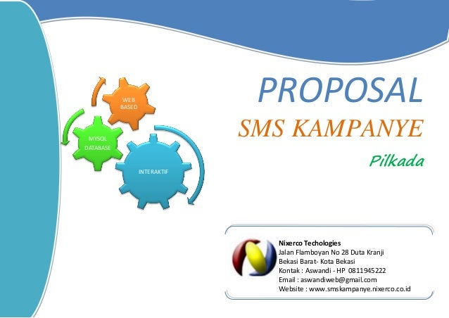 - 0 - PROPOSAL SMS KAMPANYE PilkadaINTERAKTIF MYSQL DATABASE WEB BASED Nixerco Techologies Jalan Flamboyan No 28 Duta Kran...