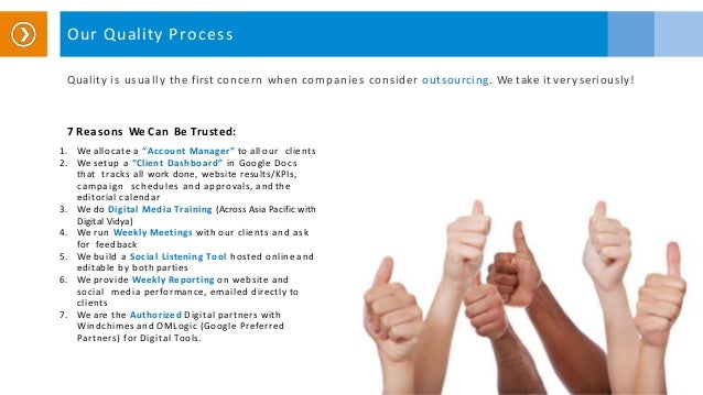 Quality is usually the first concern when companies consider outsourcing. We take it very seriously! Our Quality Process 7...