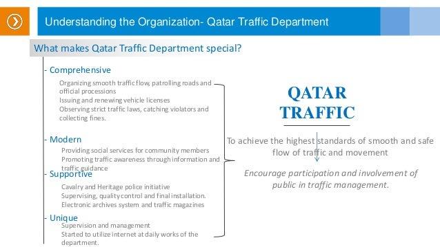 Understanding the Organization- Qatar Traffic Department QATAR TRAFFIC What makes Qatar Traffic Department special? - Comp...