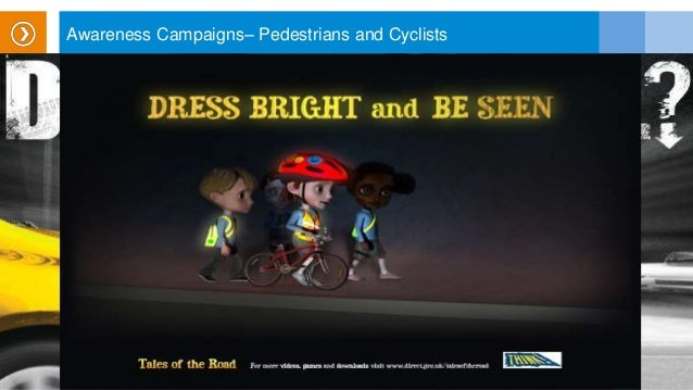 Awareness Campaigns– Pedestrians and Cyclists