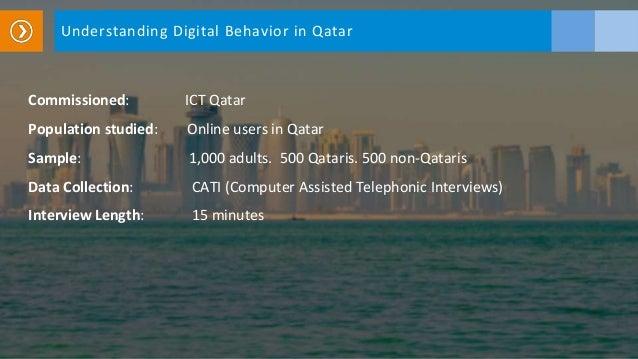 Commissioned: ICT Qatar Population studied: Online users in Qatar Sample: 1,000 adults. 500 Qataris. 500 non-Qataris Data ...