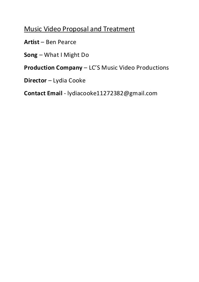 Music Video Proposal and Treatment Artist – Ben Pearce Song – What I Might Do Production Company – LC'S Music Video Produc...